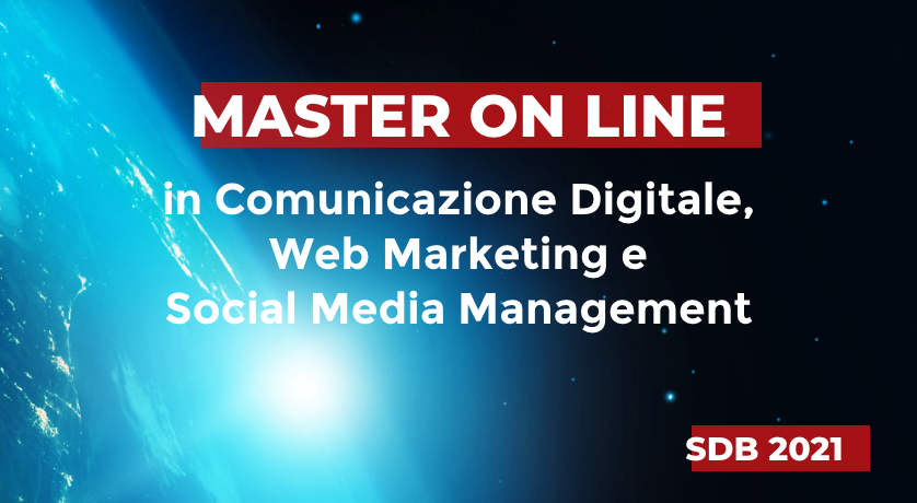 Master Online in Comunicazione Digitale, Web Marketing e Social Media Management SDB 2021